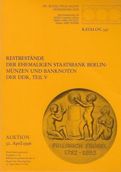 Peus, Dr. Busso Nachf. Münzhandlung. - Restbestände der ehemaligen Staatsbank Berlin : Münzen und Banknoten der DDR, Teil V. Auktion 30.April 1996. Katalog 347.