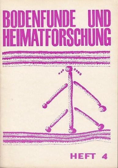 Bodenfunde und Heimatforschung. - Horst Geisler / Rolf Breddin / Rudolf Guthjahr / Reiner Zumpe / Paul Holz / Walter Weiß / E. Dobrenowa: Bodenfunde und Heimatforschung. Heft 4. 1968. Aus dem Inhalt: H. Geisler - Die Jungsteinzeit in Brandenburg / R. B...