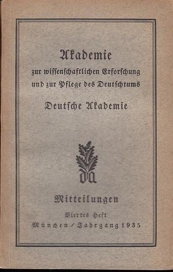 Mitteilungen Deutsche Akademie, Arnold Oskar Meyer / Franz Thierfelder (Schriftltg.) - Hans Naumann / Elfriede Rensing / Walter Kühne / Max Koch / Erwin von Fabrici / Ernst Schwarz / Kurt Huber (Autoren): Mitteilungen Heft Nr. 4 Dezember, Jahrgang 1935...