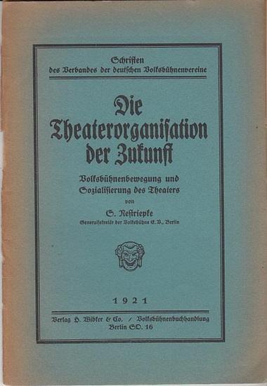 Nestriepke, S. (Generalsekretär der Volksbühne in Berlin): Die Theaterorganisation der Zukunft. Volksbühnenbewegung und Sozialisierung des Theaters. (= Schriften des Verbandes der deutschen Volksbühnenvereine ).