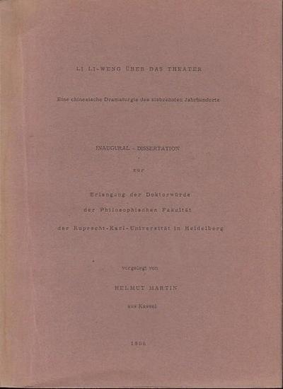 Martin, Helmut Li Li - Weng über das Theater. Eine chinesische Dramaturgie des siebzehnten Jahrhunderts. - Inaugural-Dissertation.