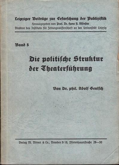 Gentsch, Adolf: Die politische Struktur der Theaterführung. In: Leipziger Beiträge zur Erforschung der Publizistik. Band 8, Hans A. Münster (Hrsg). -