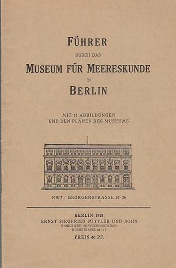 Museumsführer. - Führer durch das Museum für Meereskunde in Berlin.