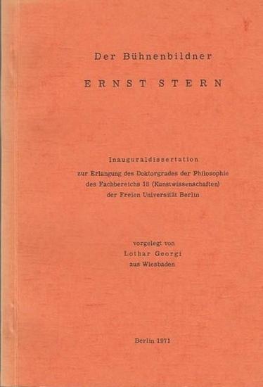 Stern, Ernst. - Georgi, Lothar ( Wiesbaden): Der Bühnenbildner Ernst Stern.- Inaugural - Dissertation.