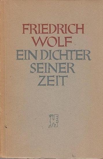 Wolf, Friedrich - Lion Feuchtwanger, Walter Ebel (Text). Alfred Kantorowicz (Hrsg.): Friedrich Wolf - Ein Dichter seiner Zeit.