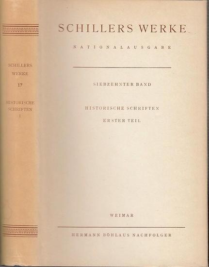 Schiller, Friedrich / Begr. Julius Petersen. Hrsg. von Lieselotte Blumenthal und Benno von Wiese. Siebzehnter ( 17. ) Band : Historische Schriften. 1.Teil. Hrsg. Karl-Heinz Hahn. Nationalausgabe.