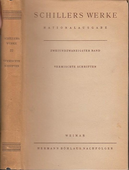 Schiller, Friedrich / Hrsg. von Julius Petersen und Hermann Schneider Zweiundzwanzigster (22.) Band : Vermischte Schriften. Hrsg. Herbert Meyer.