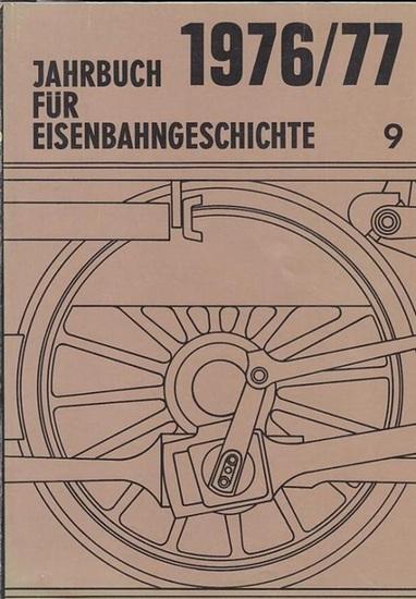 Jahrbuch für Eisenbahngeschichte. - Hrsg. Von der Deutschen Geserllschaft für Eisenbahngesellschaft e.V. - Linden, Josef / Püschel, Bernhard / Kloth, Dieter und Hans Harald / Pfeiffer, Johannes (Autoren): Jahrbuch für Eisenbahngeschichte 1976 / 77. Ban...