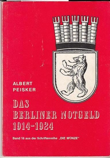 """Peisker, Albert Das Berliner Notgeld 1914-1924. Band 16 aus der Schriftenreihe """"Die Münze""""."""