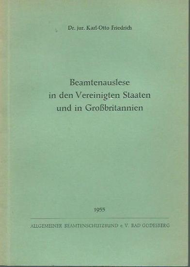 Friedrich, Karl-Otto: Beamtenauslese in den Vereinigten Staaten und in Großbritannien.
