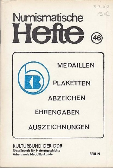 Numismatische Hefte. - Kulturbund der DDR - Gesellschaft für Heimatgeschichte-Arbeitskreis Medaillenkunde (Hrsg.) - Kurt Harke: Numismatische Hefte. Nr. 46 / 1987. Kurt Harke: Medaillen, Plaketten, Abzeichen, Ehrengaben und Auszeichnungen des Kulturbun...