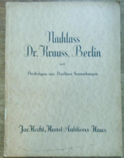 Hecht, Jac., Kunst   Auktionshaus.   Nachlaß Dr. Krauß, Berlin