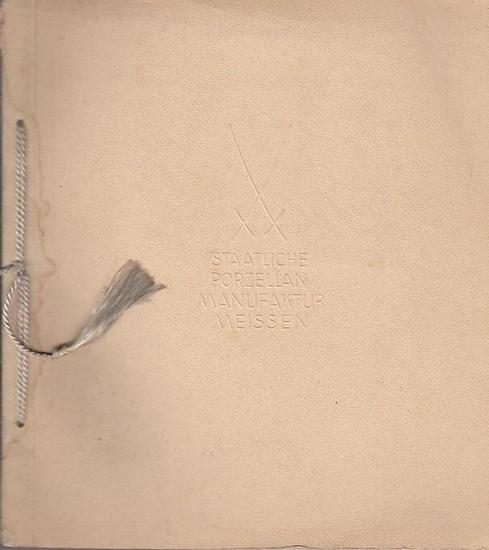Meissen, Staatliche Porzellan - Manufaktur (Hrsg.). - Dr. Petermichel. - Fritz Teuscher (Farb-Fotografien): Staatliche PorzellanManufaktur Meissen. Katalog Nr. 377 (Ausgabe 1937).