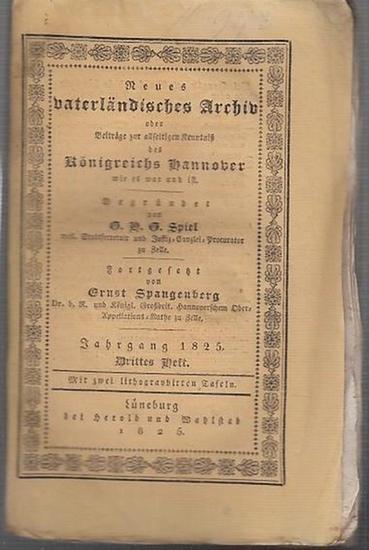 Spiel, G.H.G (Hrsg.) / Ernst Spangenberg (Forts.). - von Strombeck / Dr. Du Menil / Dr. Klippel / Dr. Rotermund / Gerichtsverwalter Dannenberg / Freiherr von Gudenau (Autoren): Neues vaterländisches Archiv oder Beiträge zur allseitigen Kenntniß des Kön...