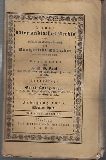 Spiel, G.H.G (Hrsg.) / Ernst Spangenberg (Forts.). - Drosten von Holle / von Wersebe / Dr. Maßmann / Dr. Behnes / von Uslar / Dr. Rotermund / Dr. Gittermann / Senator Pfannkuche / Subconrector Volckmar / Dr. Dittmer (Autoren): Neues vaterländisches Arc...