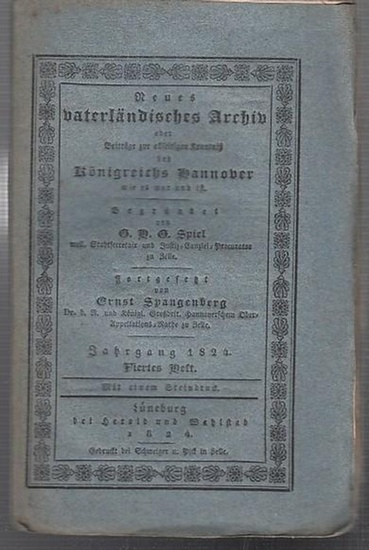 Spiel, G.H.G (Hrsg.) / Ernst Spangenberg (Forts.). - Drost von Holle / Dr. Klippel / Ritter v. Spilcker / Dr. Rotermund / Ernst Spangenberg (Autoren): Neues vaterländisches Archiv oder Beiträge zur allseitigen Kenntniß des Königreichs Hannover wie es w...