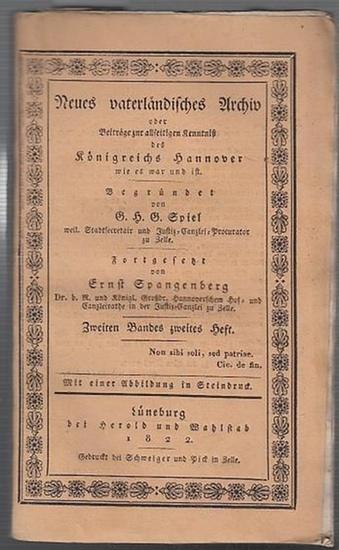 Spiel, G.H.G (Hrsg.) / Ernst Spangenberg (Forts.). - Dr. Oesterley / Ritter v. Spilcker / Ernst Spangenberg / Sup. Hempel / von Uslar / Dannenberg / Senator Pfannkuche / Drost von Holle / Dr. Behnes / Pastor Schläger (Autoren): Neues vaterländisches Ar...