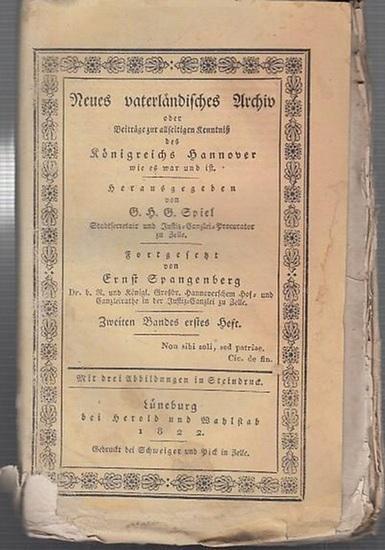 Spiel, G.H.G (Hrsg.) / Ernst Spangenberg (Forts.). - Dr. Rotermund / Dr. Gittermann / Meyer / Ritter von Vangerow / Ritter v. Spilcker / Manecke / Dommes / Haake / Pastor Schläger / Ernst Spangenberg / Wasserbaurath Rauck (Autoren): Neues vaterländisch...