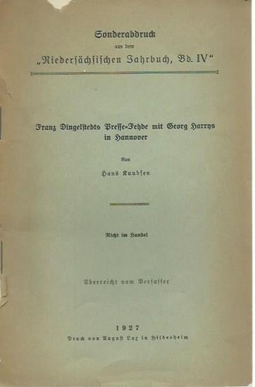 Knudsen, Hans: Franz Dingelstedts Presse-Fehde mit Georg Harrys in Hannover. Sonderabdruck aus dem 'Niedersächsischen Jahrbuch', Band IV).