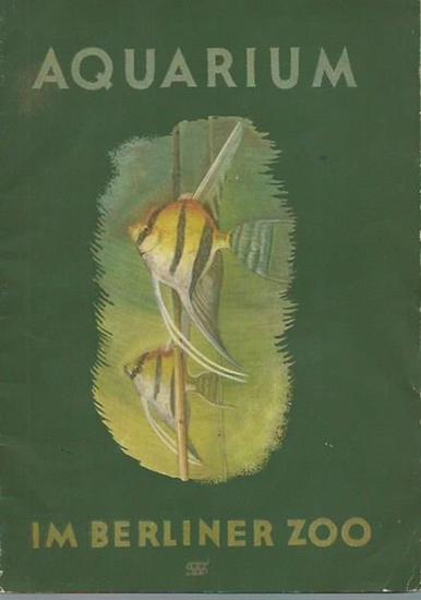 Heinroth, O. - Zoologischer Garten Berlin: Das Aquarium nebst Terrarium und Insektarium im Zoologischen Garten Berlin, 1940. Herausgeber: Aktien-Verein des Zoologischen Gartens Berlin.