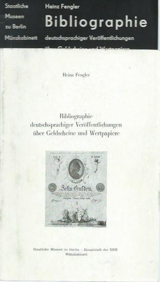 Fengler, Heinz: 2 Teile: Bibliographie deutschsprachiger Veröffentlichungen über Geldscheine und Wertpapiere. UND Fortsetzung. (= Kleine Schriften des Münzkabinetts Berlin, Heft 8 und 10),