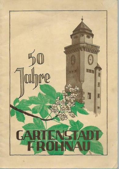 Möller, Walter (Schriftleitung): 50 Jahre Gartenstadt Frohnau. Herausgegeben im Auftrage des Grundbesitzer-Vereins, Berlin-Frohnau als Festveranstalter.