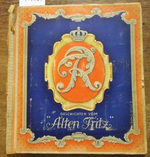 Friedrich II. - Garbaty-Zigaretten (Hrsg.): Geschichten vom Alten Fritz 1712 - 1786.