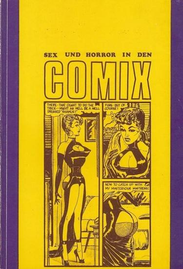Brück, A. (Bearbeitung / Ausstellung / Planung / Gestaltung und Ausführung): Sex und Horror in den Comix.