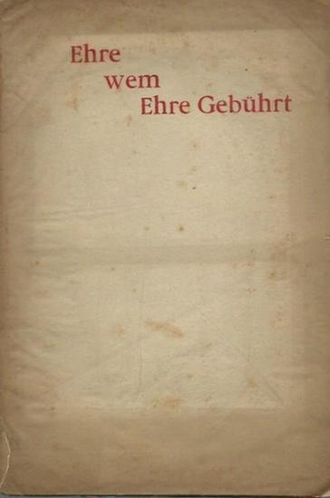 Festspiel. - Ehre wem Ehre Gebührt. Ein Festspiel in zwei Aufzügen. Zum 8. Juni 1894.