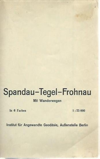 Berlin. - Spandau - Tegel - Frohnau. Mit Wanderwegen. In acht Farben. Maßstab 1 : 25 000 (4 cm-Karte). Herausgeber: Institut für Angewandte Geodäsie, Außenstelle Berlin.