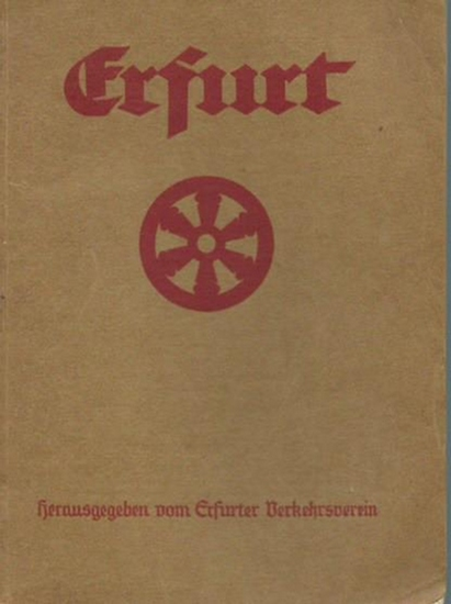 Erfurt. - Führer von Erfurt. Herausgeber: Erfurter Verkehrsverein.