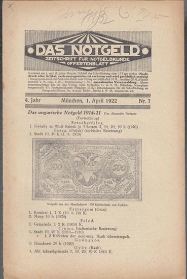 Notgeld, Das - Albert Kürzl (Hrsg.) / Arnold Keller / J. Reith (Schriftleiter) - Alexander Pinterits (Autor): Das Notgeld. 4. Jahr - Nr. 7 - München, 1.April 1922. Zeitschrift für Notgeldkunde - Offertenblatt. Aus dem Inhalt: Alexander Pinterits - Das ...