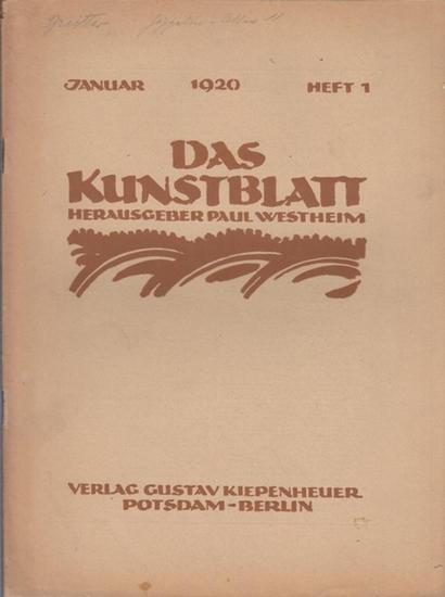 Kunstblatt, Das - Westheim, Paul (Hrsg.) - Otto Fischer / Paul Westheim / Karl Huber / P.A. Seehaus (Autoren): Das Kunstblatt. IV. Jahrgang, Januar 1920, Heft 1. Aus dem Inhalt: Otto Fischer - Chinesische Landschaft / Paul Westheim - Die Landschaft / Karl