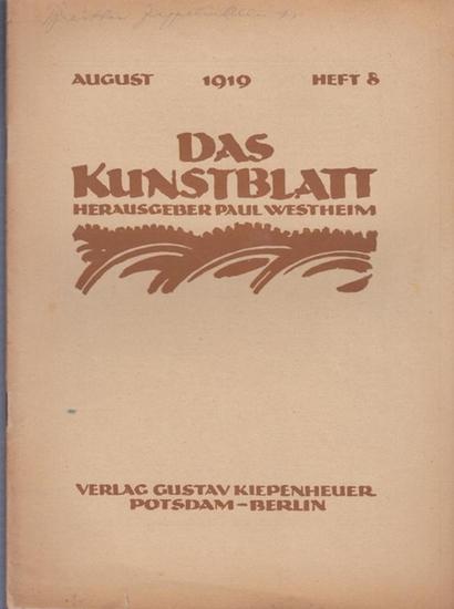 """Kunstblatt, Das - Westheim, Paul (Hrsg.) - Waldemar Jollos / Paul Erich Küppers / Erich Dürr (Autoren): Das Kunstblatt. III. Jahrgang, August 1919, Heft 8. Aus dem Inhalt: Waldemar Jollos - Paul Klee / Die """"Kunst der Lebenden"""" in den Deutsche..."""