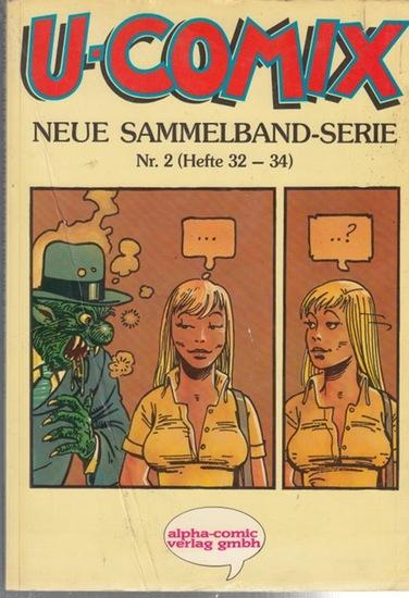 U-Comix. - U - Comix - ComicStrips für Erwachsene. Neue Sammelband - Serie Nr.2 ( Hefte 32 - 34). E.T, ist wieder da und hat seine Freundin dabei ! Story in diesem Heft !
