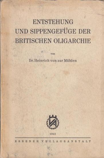 Zur Mühlen, Heinrich von - Friedrich Berber (Hrsg.): Entstehung und Sippengefüge der britischen Oligarchie. (= Heinrich von zur Mühlen, Veröffentlichungen des Deutschen Instituts für außenpolitische Forschung ; Bd. XIII (13).