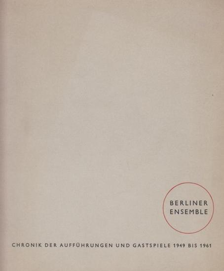 Berliner Ensemble / Am Bertolt - Brecht - Platz. / Weigel, Helene Hrsg. Die Chronik der Aufführungen und Gastspiele 1949 - 1961. Zeichnungen von Picasso, Paplo / Appen, Karl / Mucchi, Gabriele / Neher, Casper.