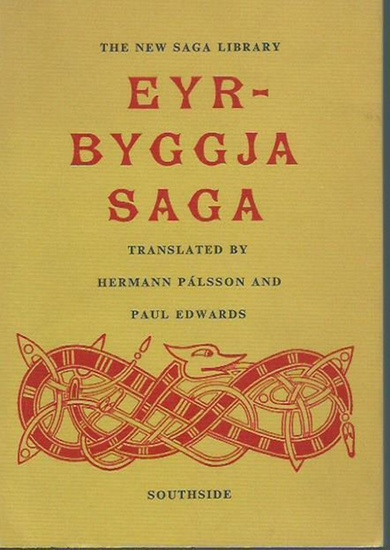 Palsson, Hermann and Paul Edwards: Eyrbyggja Saga. Translated and Introduction by Hermann Pálsson and Paul Edwards. The New Saga Library.