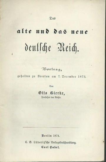 Gierke, Otto: Das alte und das neue deutsche Reich. Vortrag, gehalten zu Breslau, am 7. December 1873.