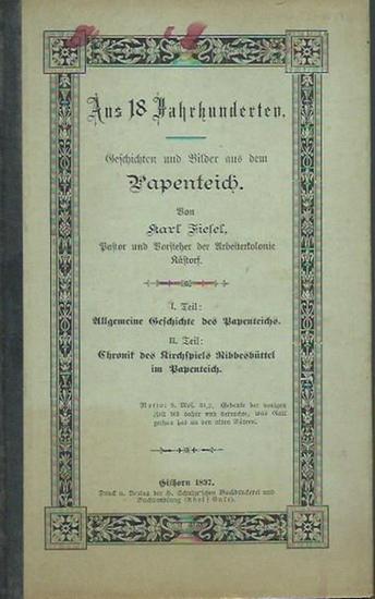 Fiesel, Karl: Aus 18 Jahrhunderten. Geschichten und Bilder aus dem Papenteich. Teil I: Allgemeine Geschichte des Papenteichs. Teil II: Chronik des Kirchspiels Ribbesbüttel im Papenteich.