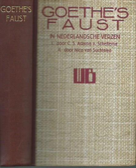 Goethe, Johann Wolfgang von: Goethe: Faust I. In nederlandsche Verzen vertaald ingeleid en toegelicht door C. S. Adama van Scheltema und Faust II vertaald door Nico van Suchtelen. In einem Band.