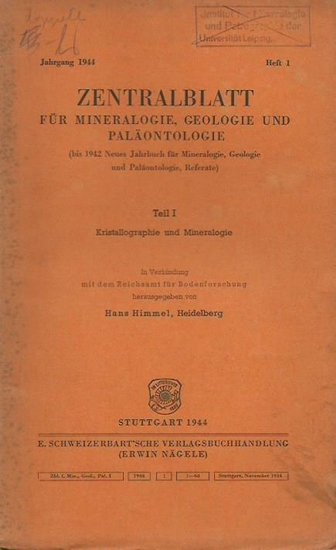 Himmel, Hans (Herausgeber): Zentralblatt für Mineralogie, Geologie und Paläontologie. Teil I: Kristallographie und Mineralogie. Jahrgang 1944, Heft 1. In Verbindung mit dem Reichsamt für Bodenforschung herausgegeben.