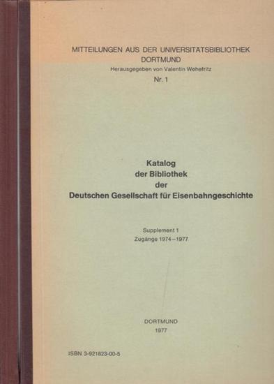 Eisenbahngeschichte: Katalog der Bibliothek der Deutschen Gesellschaft für Eisenbahngeschichte. Supplement 1 : Zugänge 1974-1977. 2 Teile kpl. (=Mitteilungen aus der Universitätsbibliothek Dortmund, hrsg. Valentin Wehefritz : Nr. 1)