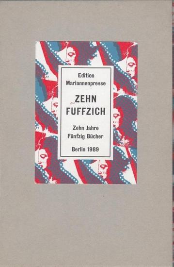 Edition Mariannenpresse. - Hrsg. Neue Gesellschaft für Literatur Edition Mariannenpresse. Zehn - Fuffzich. Zehn Jahre Fünfzig Bücher. Mit einem Farblinolschnitt von Hohlfeld, Klaus. Berlin 1989.