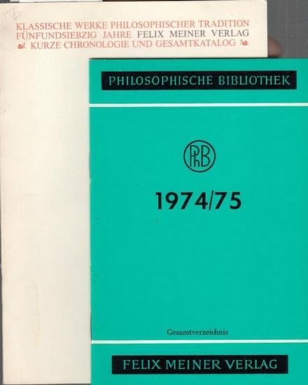 Hrsg. Felix Meiner Verlag. Klassische Werke Philosophischer Tradition . 75 Jahre Felix Meiner Verlag. Kurze Chronologie und Geamtkatalog. Dabei : Philosophische Bibliothek 1974 / 1975.