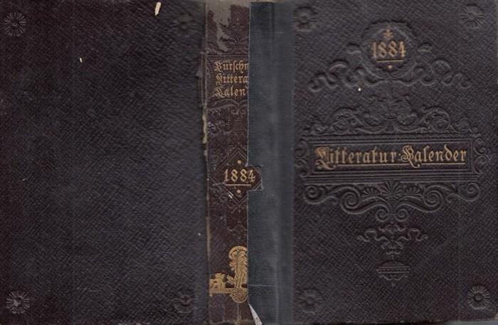 Kürschner LiteraturKalender. - Joseph Kürschner (Hrsg.): Deutscher Literatur ( Litteratur ) - Kalender auf das Jahr 1884. Hrsg. von Joseph Kürschner. Sechster (6.) Jahrgang.