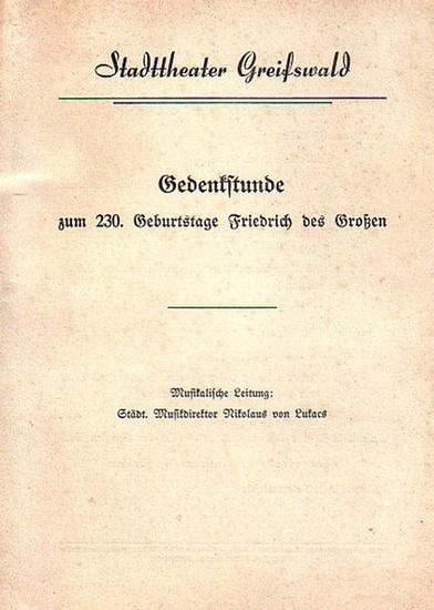 Stadttheater Greifswald - Koch (Int.) / Kneer (Hrsg.): Stadttheater Greifswald - Gedenkstunde zum 230. Geburtstages Friedrich des Großen. Herausgegeben vom Intendant Dr. Claus-Dietrich Koch und Hans Kneer.