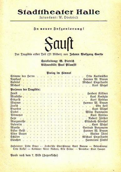 Stadttheater Halle - J.W.Goethe / Dietrich (Int.Regie) / Freiwald (Hrsg.): Stadttheater Halle - Faust Programm in neuer Inszenierung. Herausgegeben vom Intendant W.Dietrich und Dr.Curt Freiwald.