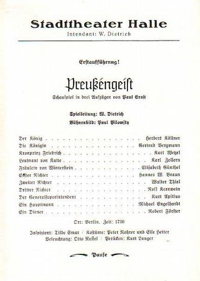 Stadttheater Halle - P.Ernst / Dietrich (Int.Regie) / Freiwald(Hrsg.): Stadttheater Halle - Preußengeist. Herausgegeben vom Intendant W.Dietrich und Dr. Curt Freiwald.