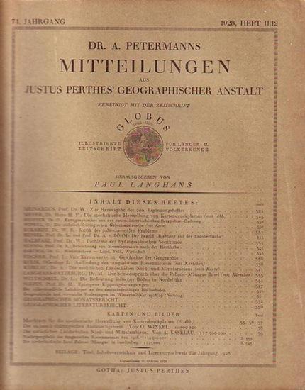 Petermann - Langhans, Paul (Hrsg.) Dr. A. Petermanns Mitteilungen aus Justus Perthes´ Geographischer Anstalt. Vereinigt mit der Zeitschrift Globus - illustrierte Zeitschrift für Länder- und Völkerkunde. Jahrgang 74, Heft 11 / 12, 1928. Herausgeber: Pau...